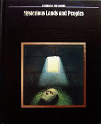 Mysteries Of The Unknown Mysterious Lands And Peoples book