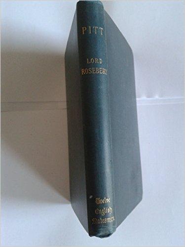 PITT - Lord Rosebery book
