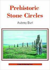 Prehistoric Stone Circles - Aubrey Burl book