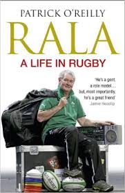 Rala A Life In Rugby - Patrick O`Reilly Book