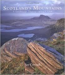 Scotland`s Mountains A Landscape Photographer`s View - Joe Cornish book