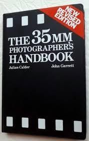 The 35MM Photographer's Handbook-Julian Calder & John Garrett book