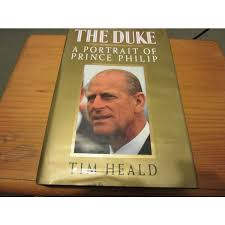 The Duke a portrait of Prince Philip - Tim Heald book