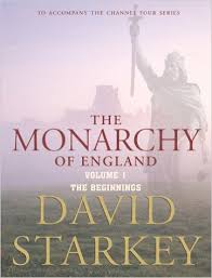 The Monarchy Of England - David Starkey book.