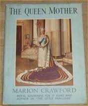 The Queen Mother - Marion Crawford. book
