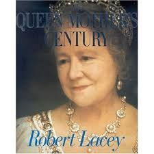 The Queen Mother`s Century - Robert Lacey book