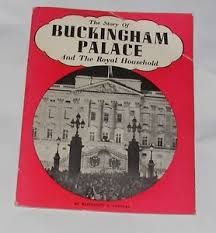 The Story Of Buckingham Palace And The Royal Household - Marguerite D. Peacocke book