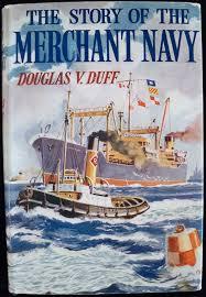 The Story of the Merchant Navy Douglas V. Duff book