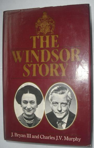 The Windsor story - J.Bryan III And Charles J.V.Murphy book