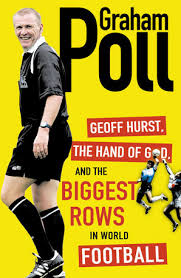 Geoff Hurst, The Hand of God & the Biggest Rows in World Football-Graham Poll book
