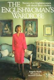 The Englishwoman's Wardrobe-Angela Huth book