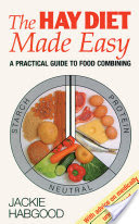 The Hay Diet Made Easy A Practical Guide To Food Combining - Jackie Habgood book