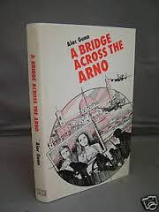 A Bridge Across The Arno - Alec Gunn BOOK