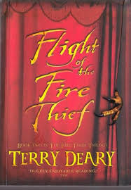 Flight Of The Fire Thief - Terry Deary BOOK