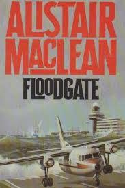 Floodgate-Alistair MacLean book