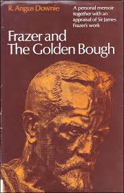 Frazer & the Golden Bough-R. Angus Downie book