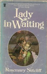 Lady In Waiting - Rosemary Sutcliff book