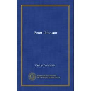 Peter Ibbetson - George Du Maurier BOOK