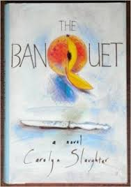 The Banquet - Carolyn Slaughter book