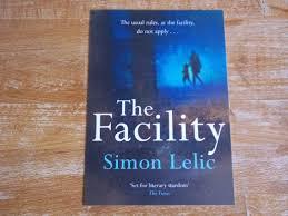 The Facility - Simon Lelic BOOK