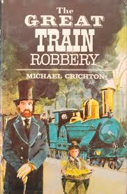 The Great Train Robbery-Michael Crichton book