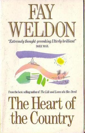 The Heart of the Country-Fay Weldon book