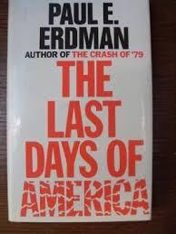 The Last Days of America-Paul E. Erdman book