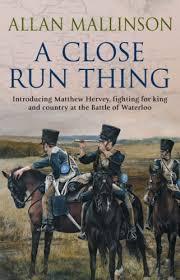 A Close Run Thing - Allan Mallinson book