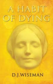 A HABIT OF DYING - D.J. WISEMAN book