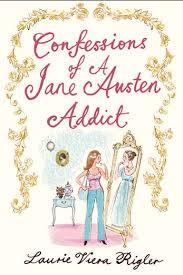 Confessions Of A Jane Austen Addict - Laurie Viera Rigler book