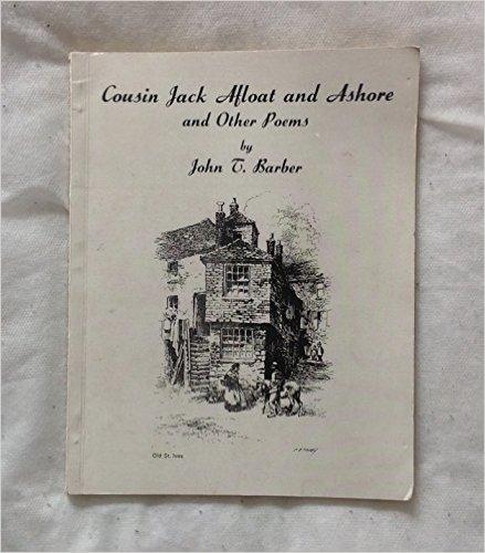 Cousin Jack Afloat & Ashore & Other poems-John T. Barber book