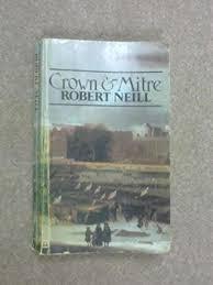 Crown & Mitre - Robert Neill book