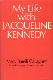My Life With Jacqueline Kennedy-Mary Barelli Gallagher book