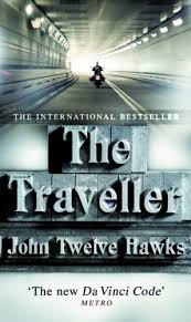 THE TRAVELLER - JOHN TWELVE HAWKS BOOK