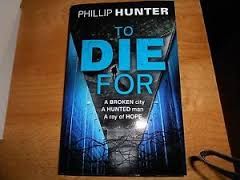 TO DIE FOR - PHILLIP HUNTER book