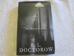 The Waterworks-E. L. Doctorow book