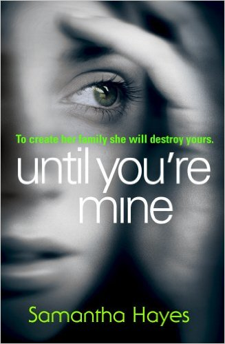 Until You're Mine - Samantha Hayes BOOK