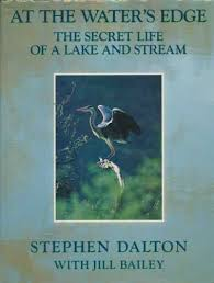 At The Water's Edge The Secret Life of a Lake & Stream-Stephen Dalton book