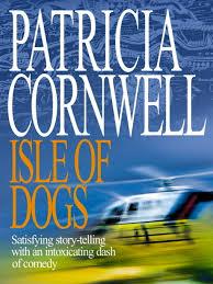 Isle of Dogs-Patricia Cornwell book