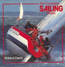 The Complete Sailing Guide-Roland Denk book