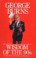 Wisdom Of The 90s - George Burns book