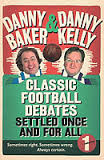 Classic Football Debates Settled Once And For All - Danny Baker & Danny Kelly book