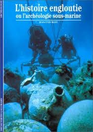 L`histoire Engloutie Ou L`archeologie Sous-Marine- Jean- Yves Blot book