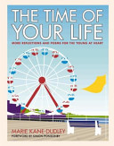 The Time Of Your Life - Marie Kane-Dudley book
