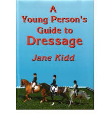 a-young-persons-guide-to-dressage-jane-kidd book