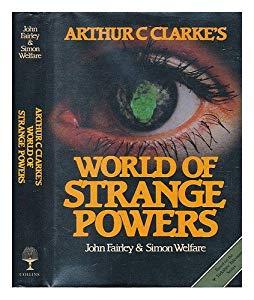 Arthur C. Clarkes Chronicles of the Strange & Mysterious-John Fairley & Simon Welfare book