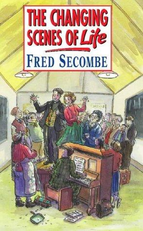 the-changing-scenes-of-life-fred-secombe book