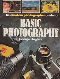 the-amateur-photographer-guide-to-basic-photography-george-hughes book