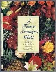 A Flower Arranger's World-Derek Bridges book