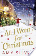 All I Want For Christmas - Amy Silver book